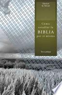 libro Como Estudiar La Biblia Por Si Mismo = How To Study The Bible For Yourself