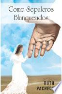 Descargar el libro libro Como Sepulcros Blanqueados