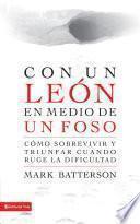 Descargar el libro libro Con Un León En Medio De Un Foso