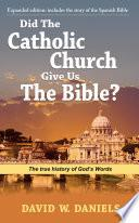 Descargar el libro libro Did The Catholic Church Give Us The Bible?