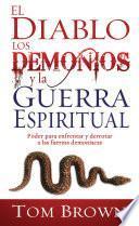 Descargar el libro libro El Diablo, Los Demonios, Y La Guerra Espiritual