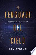 Descargar el libro libro El Lenguaje Del Cielo / The Language Of Heaven
