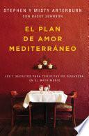 Descargar el libro libro El Plan De Amor Mediterráneo