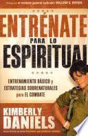 Descargar el libro libro Entrenate Para Lo Espiritual