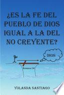 Descargar el libro libro ¨es La Fe Del Pueblo De Dios Igual A La Del No Creyente?