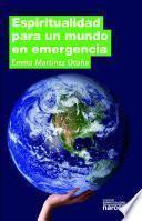 Descargar el libro libro Espiritualidad Para Un Mundo En Emergencia