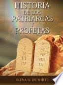 Descargar el libro libro Historia De Los Patriarcas Y Profetas