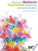 Descargar el libro libro Impacto De La Meditación Transcendental Aplicada En El Proceso De Aprendizaje