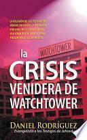 Descargar el libro libro La Crisis Venidera De Watchtower