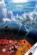 Descargar el libro libro La Guerra Invisible De Angeles Contra Demonios