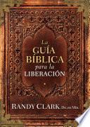 Descargar el libro libro La Guía Bíblica Para La Liberación