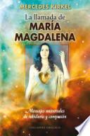 Descargar el libro libro La Llamada De Maria Magdalena / Mary Magdalene Beckons