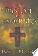 Descargar el libro libro La Pasion De Jesucristo