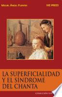 Descargar el libro libro La Superficialidad Y El Síndrome Del Chanta