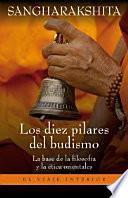 Descargar el libro libro Los Diez Pilares Del Budismo