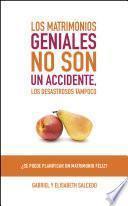 Descargar el libro libro Los Matrimonios Geniales No Son Un Accidente