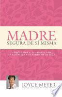 Descargar el libro libro Madre Segura De Sí Misma