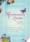 Descargar el libro libro Maravillosamente Creada