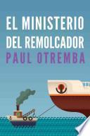 libro Ministerio Del Remolcador: Toda La Iglesia Contribuyendo A La Obra Del Ministerio