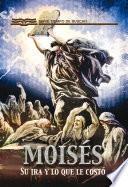 Descargar el libro libro Moisés: Su Ira Y Lo Que Le Costó