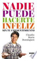 Descargar el libro libro Nadie Puede Hacerte Infeliz... Sin Tu Consentimiento