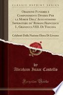 libro Orazione Funebre E Componimenti Diversi Per La Morte Dell  Augustissimo Imperatore De  Romani Francesco I., Granduca Viii. Di Toscana