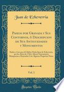 Descargar el libro libro Paseos Por Granada Y Sus Contornos, ó Descripcion De Sus Antiguedades Y Monumentos, Vol. 1