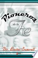 Descargar el libro libro Pioneros De La Fe / Pioneers Of Faith