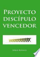 Descargar el libro libro Proyecto Discípulo Vencedor