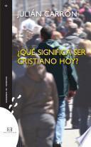 Descargar el libro libro ¿qué Significa Ser Cristiano Hoy?