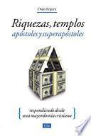 libro Riquezas, Templos, Apóstoles Y Súper Apóstoles