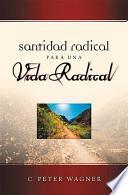 Descargar el libro libro Santidad Radical Para Una Vida Radical