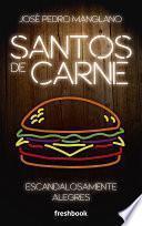 Descargar el libro libro Santos De Carne