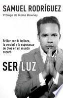 Descargar el libro libro Ser Luz/ Be Light