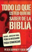 Descargar el libro libro Todo Lo Que Quieres Saber De La Biblia