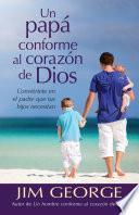 Descargar el libro libro Un Papá Conforme Al Corazón De Dios