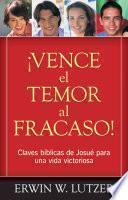 Descargar el libro libro Vence El Temor Al Fracaso! / Conquering The Fear Of Failure