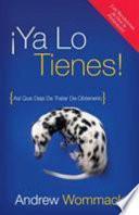 Descargar el libro libro Ya Lo Tienes! / You Ve Already Got It!