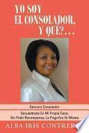 Descargar el libro libro Yo Soy El Consolador, Y QuÉ?...