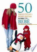 libro 50 Preguntas Y Respuestas Sobre Tu Bebé