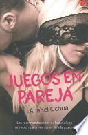libro Juegos En Pareja = Games To Keep Passion Alive