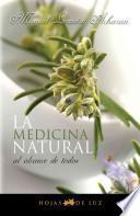 Descargar el libro libro La Medicina Natural Al Alcance De Todos = Natural Medicine Available To All