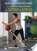 libro Nuevas Orientaciones Para Una Actividad Física Saludable En Centros De Fitness