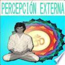 Descargar el libro libro PercepciÓn Externa