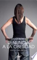 Descargar el libro libro Renuncia A La Obesidad