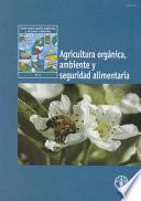 libro Agricultura Orgánica, Ambiente Y Seguridad Alimentaria