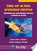 Descargar el libro libro Cómo Ser Un Buen Profesional Eléctrico