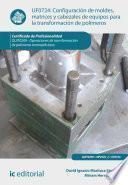 libro Configuración De Moldes, Matrices Y Cabezales De Equipos Para La Transformación De Polímeros. Quit0209