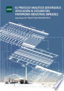 libro El Proceso AnalÍtico JerÁrquico. AplicaciÓn Al Estudio Del Patrimonio Industrial Inmueble