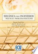 Descargar el libro libro Mecánica Para Ingenieros. Prácticas Y Problemas Resueltos